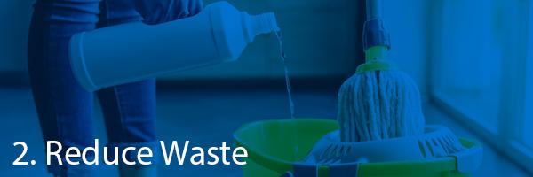 2. Reduce Waste