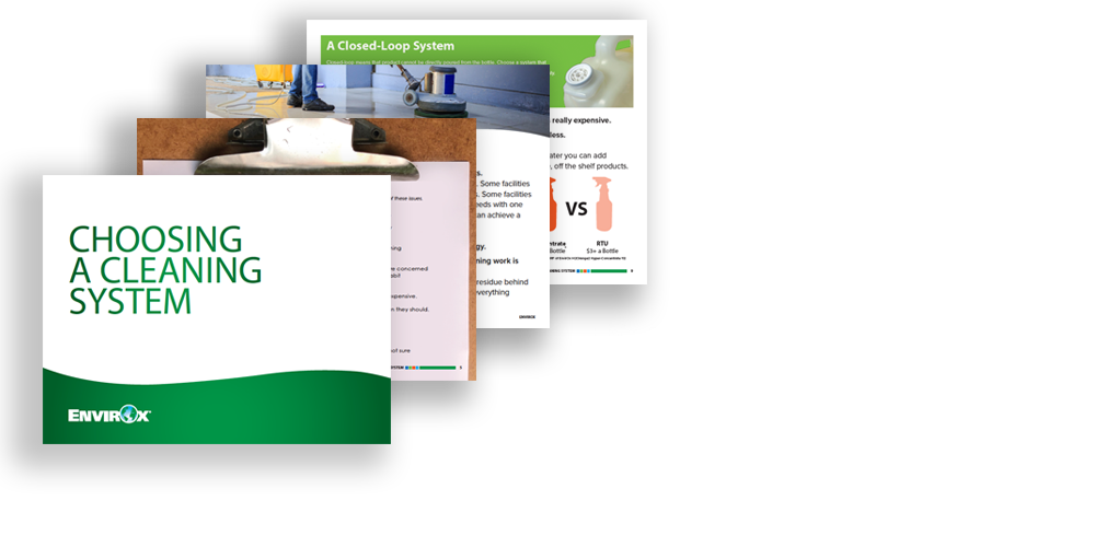 Choosing A Cleaning System E-book Features • Why do we clean? • Interactive cleaning issue checklist • Recommended solutions